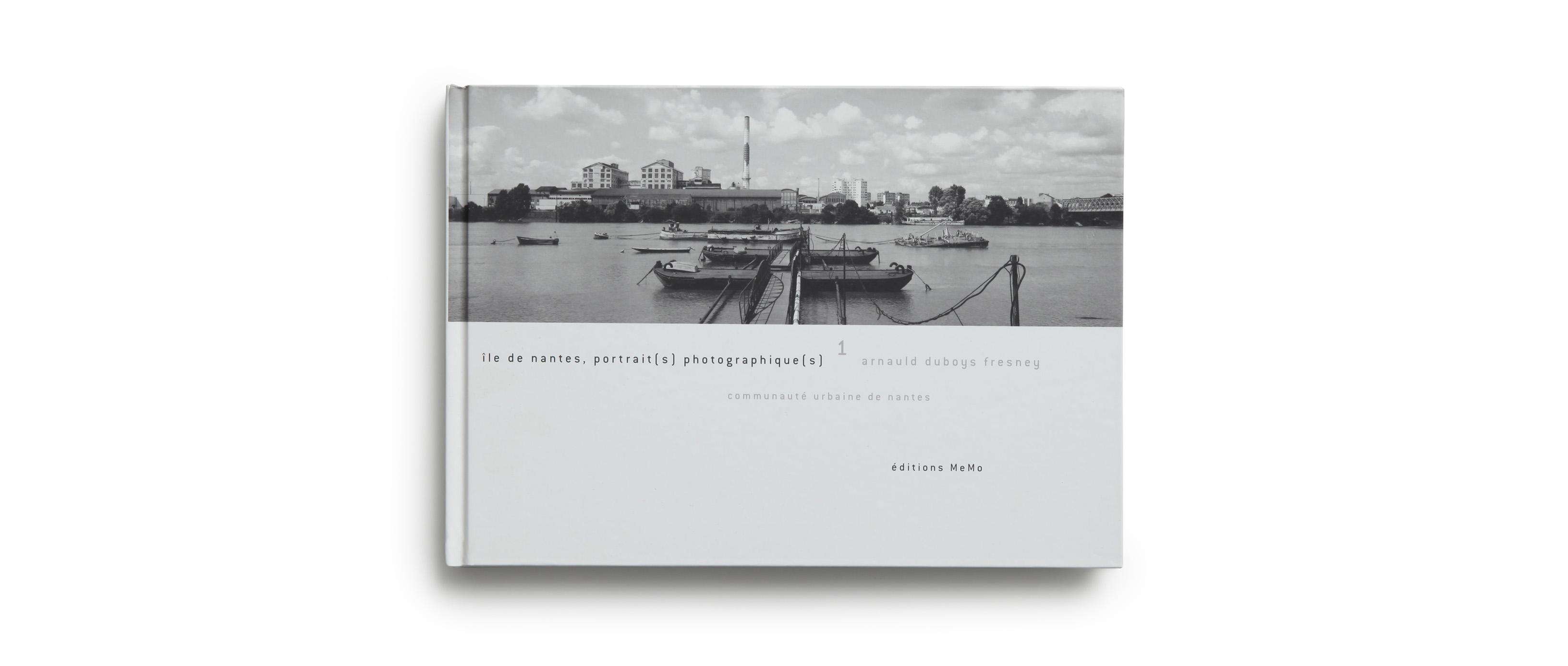 Île de Nantes, portrait(s) photographique(s), avec Arnauld Duboys Fresney, MeMo, 2002