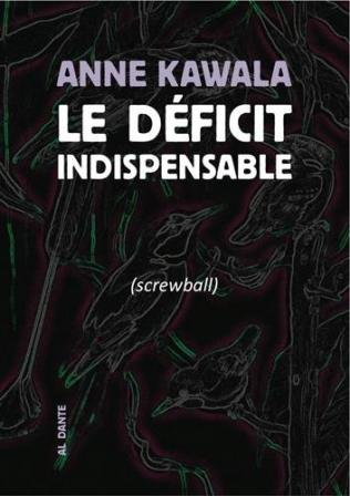 Le Déficit indispensable, d'Anne Kawala