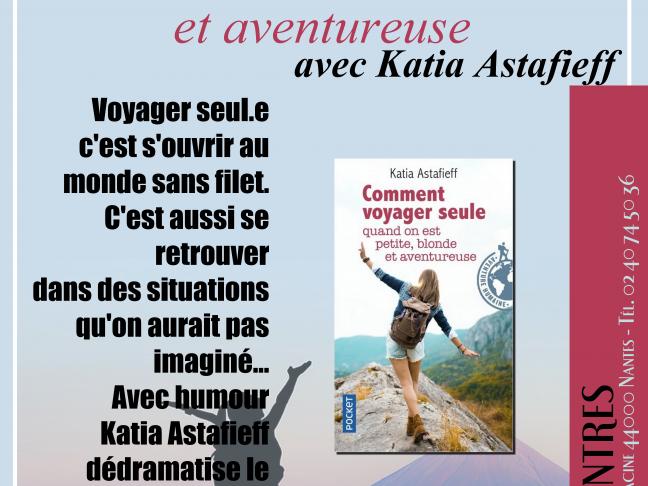 La Géothèque - Rencontre : le voyage solo avec Katia Astafieff
