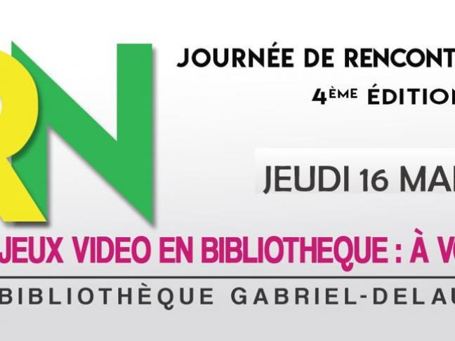 Journée de Rencontres Numériques  « JEUX VIDEO EN BIBLIOTHEQUE : à vous de jouer ! »