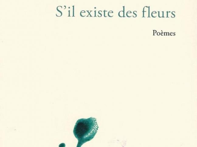 S'il existe des fleurs