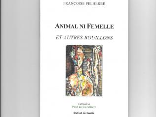 Animal ni femelle par Françoise Pelherbe