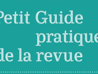 Petit Guide pratique de la revue à l'usage de ceux qui la font, la diffusent, la vendent et la prêtent