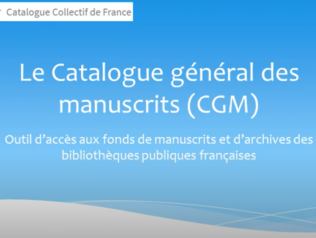 Présentation du Catalogue général des manuscrits (CGM)