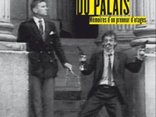 Aux marches du palais. Mémoires d'un preneur d'otages, de Georges Courtois