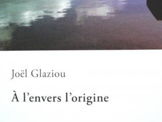 À l'envers l'origine, de Joël Glaziou