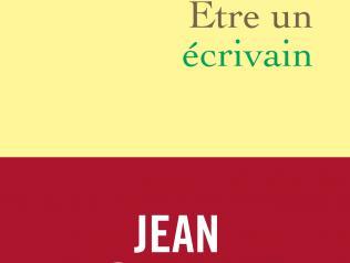Être un écrivain, de Jean Rouaud