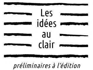 Les idées au clair - Préliminaires à l'édition