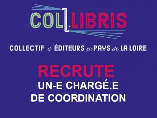 Le Coll.LIBRIS (collectif d'éditeurs en Pays de la Loire) recherche un.e chargé.e de coordination à mi-temps en CDI