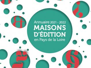 Annuaire des maisons d'édition en Pays de la Loire - édition 2021-2022